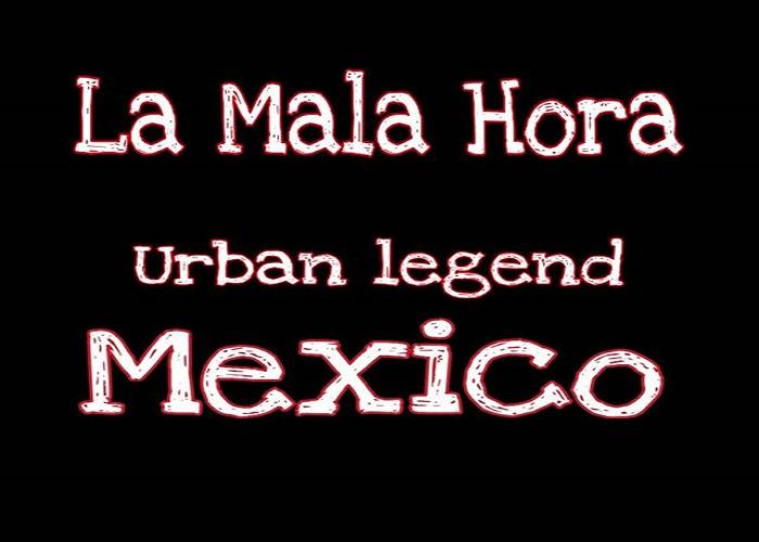 La Mala Hora, Legenda Roh Jahat Dari Meksiko