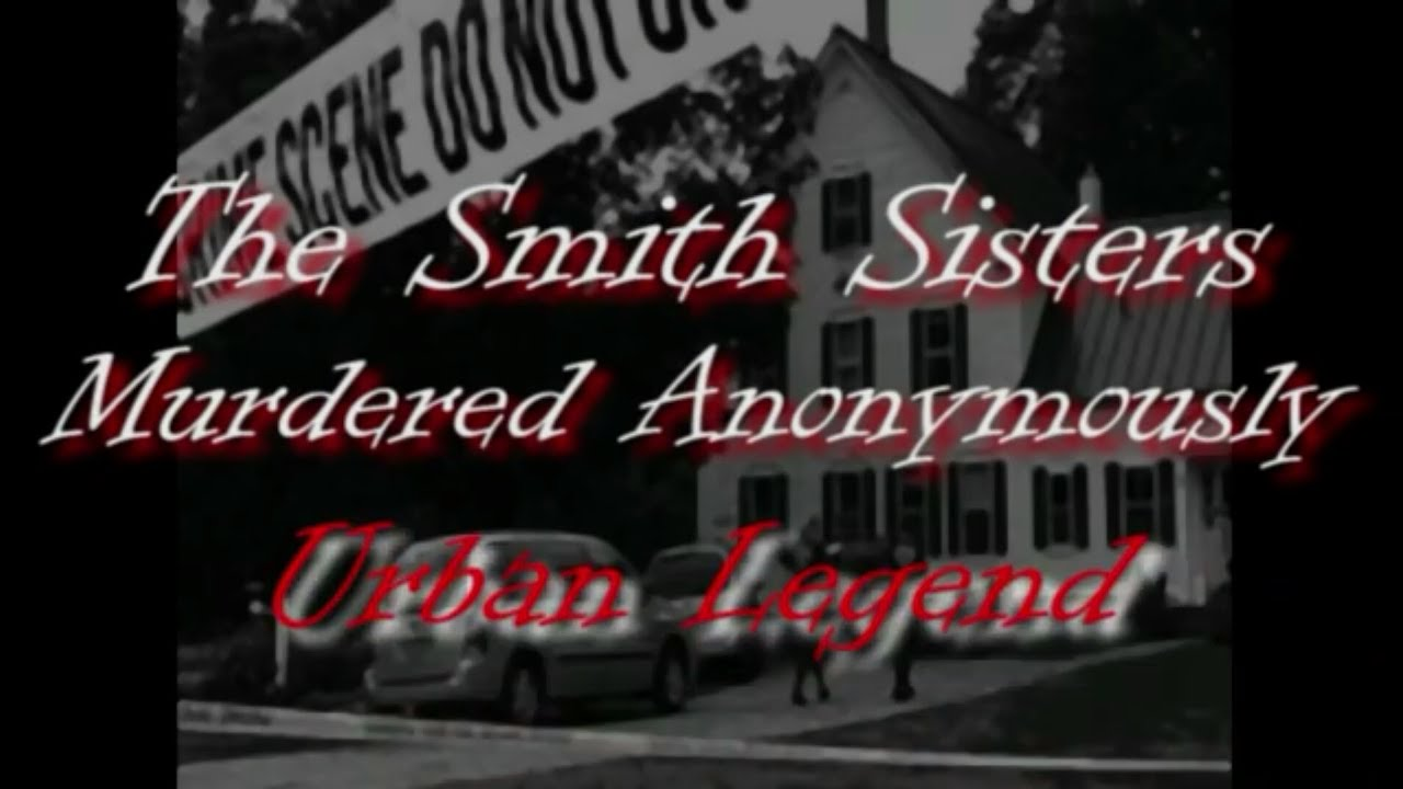 The Smith Sisters, Pembunuhan Secara Anonim