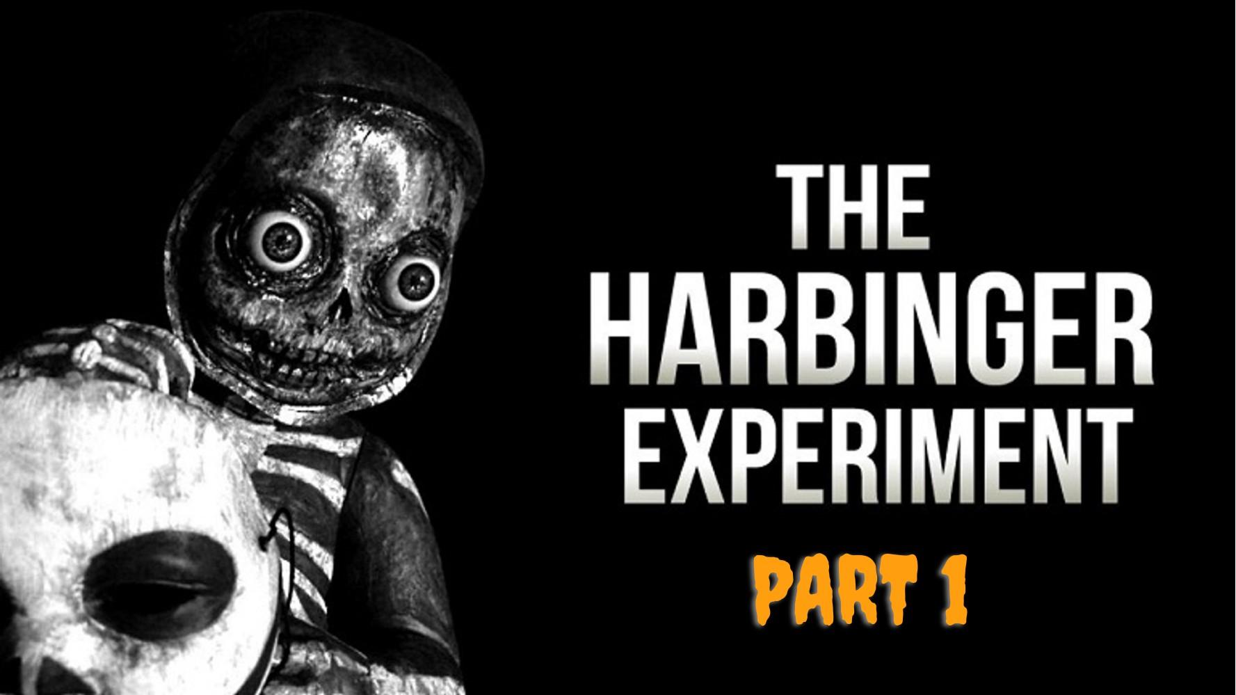 The Harbinger Experiment Part 1
